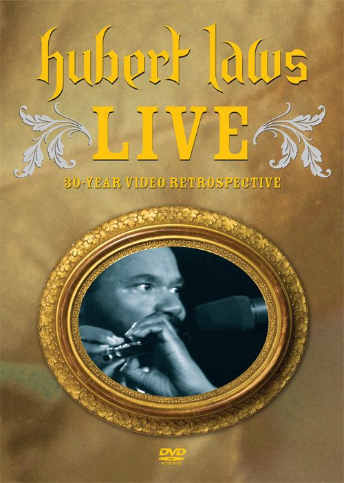 DVD: Hubert Laws Live - 30-year Video Retrospective