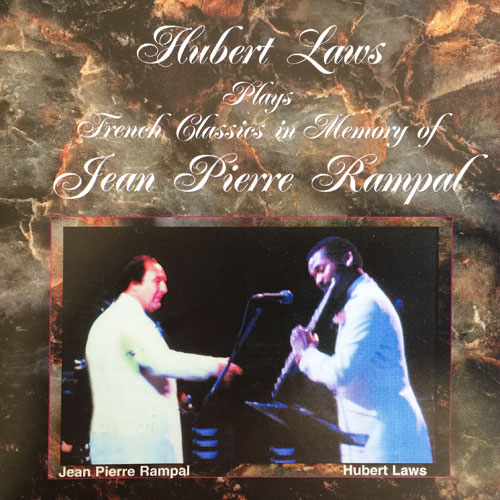 Hubert Laws Plays French Classics in Memory of Jean Pierre Rampal