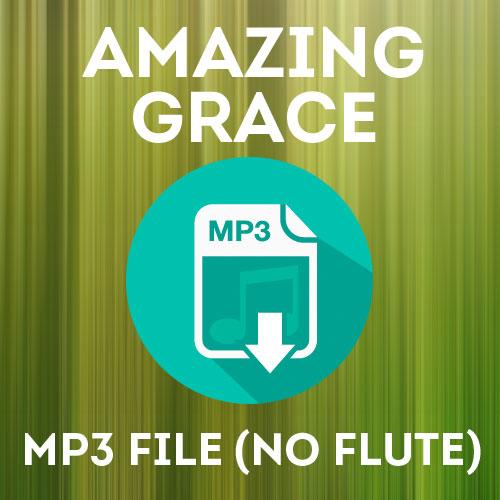 Amazing Grace MP3 file (no flute)